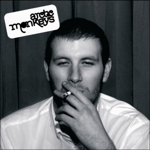 Whatever People Say I Am, Thats What Im Not - Arctic Monkeys