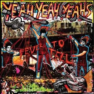Fever to Tell - Yeah Yeah Yeah