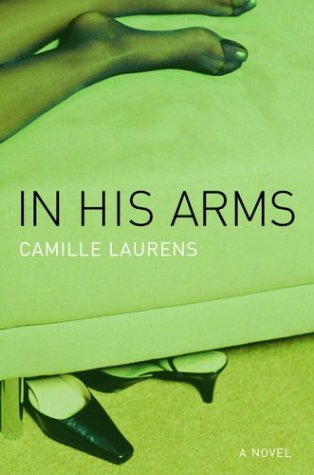 Camille Laurens – In His Arms
