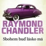 Raymond Chandler: Marlowovo melancholické sbohem