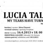 Lucia Tallová – MY TEARS HAVE TURNED TO SNOW (Mé slzy se přeměnily ve sníh)