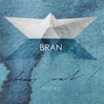Beaj vat! -Šťastnou cestu novému albu Bran