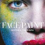 Face paint- umění (nejen každodenní) krásy