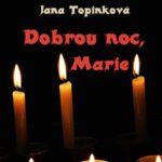 Dobrou noc, Marie – hororový příběh od Jany Topinkové