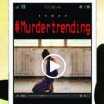 #Murdertrending – Sledujte vraždu v přímém přenosu!