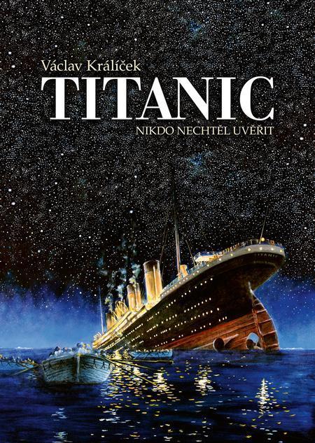 titanic nikdo nechtel uverit