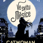 Young adult komiks Catwoman – Ve svitu měsíce poukazuje na problémy dnešní společnosti