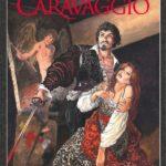 Život velkého Caravaggia v obrazech
