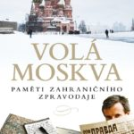 Moskva z pohledu zahraničního zpravodaje