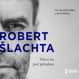 Robert Slachta Tricet let pod prisahou
