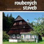 Roubené stavby – jejich historie, stavby a oprava