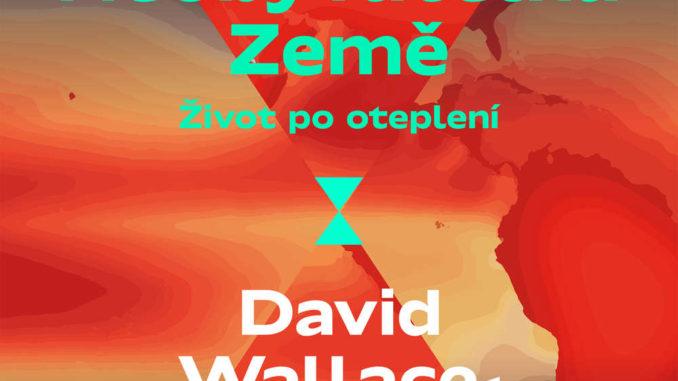 Audiokniha Neobyvatelna Zeme Zivot po otepleni David Wallace Wells
