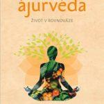 Ajurvéda – sebekoučink osvědčený tisíciletími