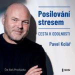 Posilování stresem – Cesta k odolnosti