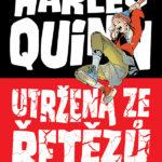 Harley Quinn: Utržená ze řetězů